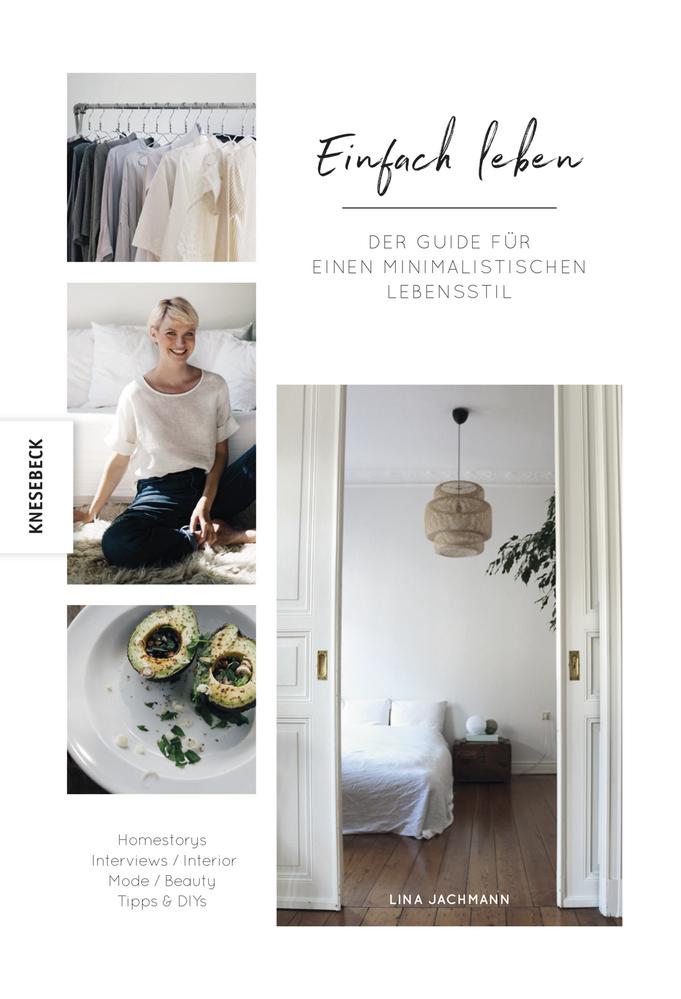 einfach leben der guide f r einen minimalistischen lebensstil knesebeck verlag. Black Bedroom Furniture Sets. Home Design Ideas