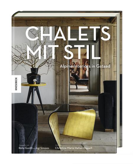 Chalets Mit Stil Alpine Interiors In Gstaad Knesebeck Verlag